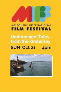 MIFF Travelling Showcase - Undermined: Tales from the Kimberley