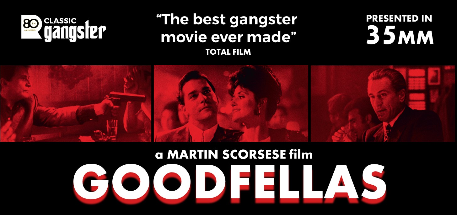 GOODFELLAS  - exclusive 35mm shows