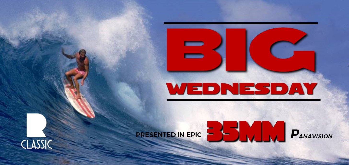BIG WEDNESDAY exclusive 35mm shows