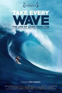 Take Every Wave: The Story of Laird Hamilton