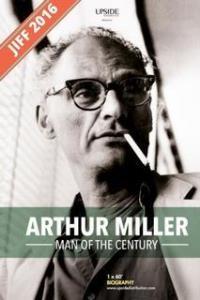 Arthur Miller: Man of the Century