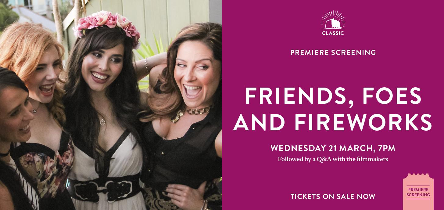 Friends, Foes & Fireworks Premiere + Q&A
