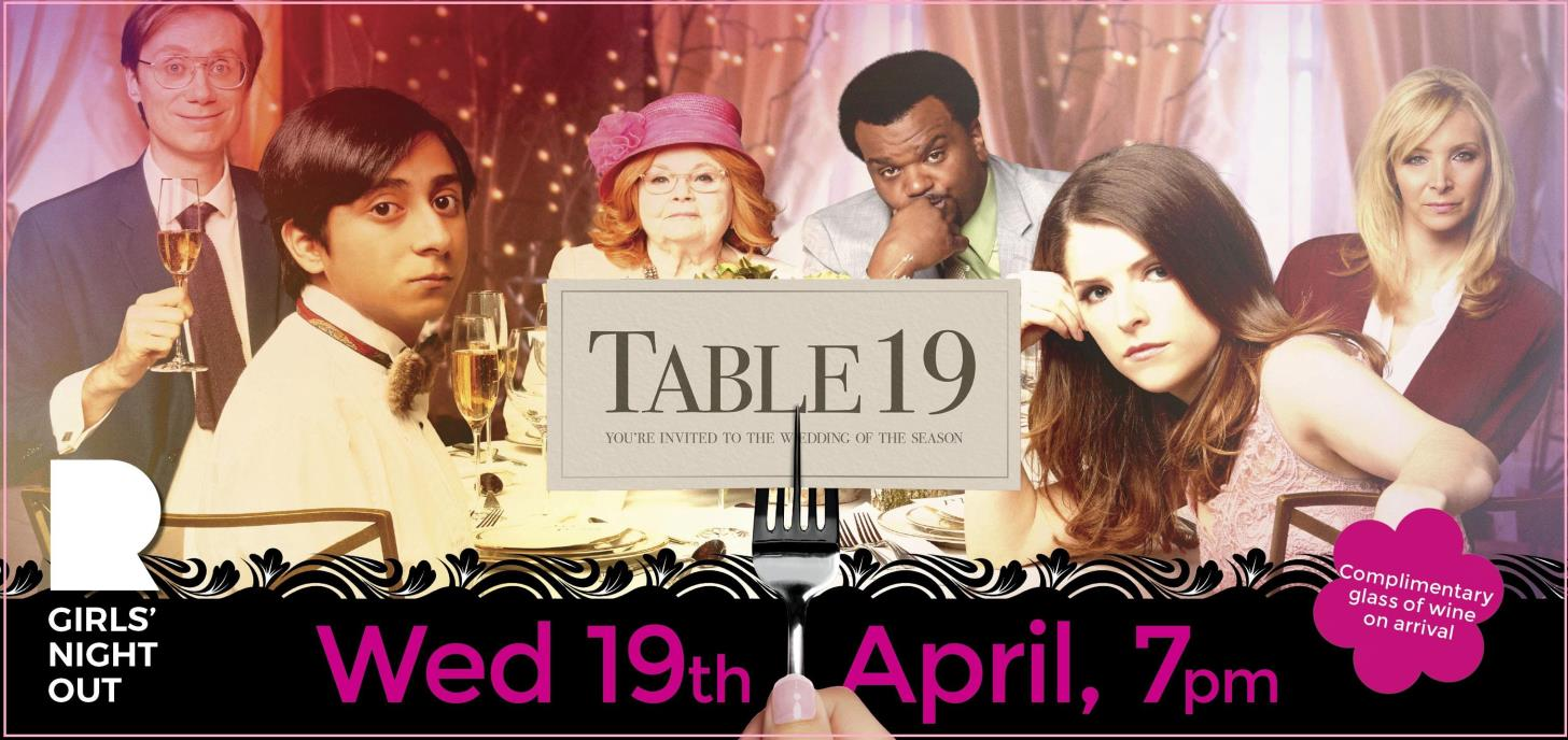 Ritz cinema table 19 girls 39 night out for Table 9 movie
