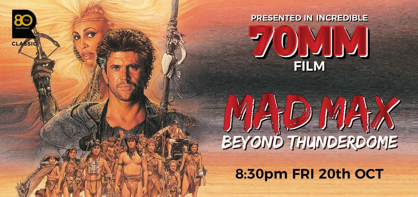 MAD MAX: BEYOND THUNDERDOME exclusive 70mm show!