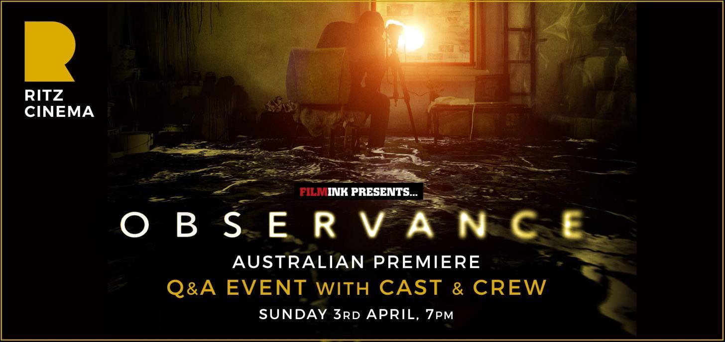 Observance Australian Premiere