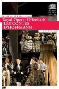 Royal Opera: LES CONTES D'HOFFMANN (Offenbach)