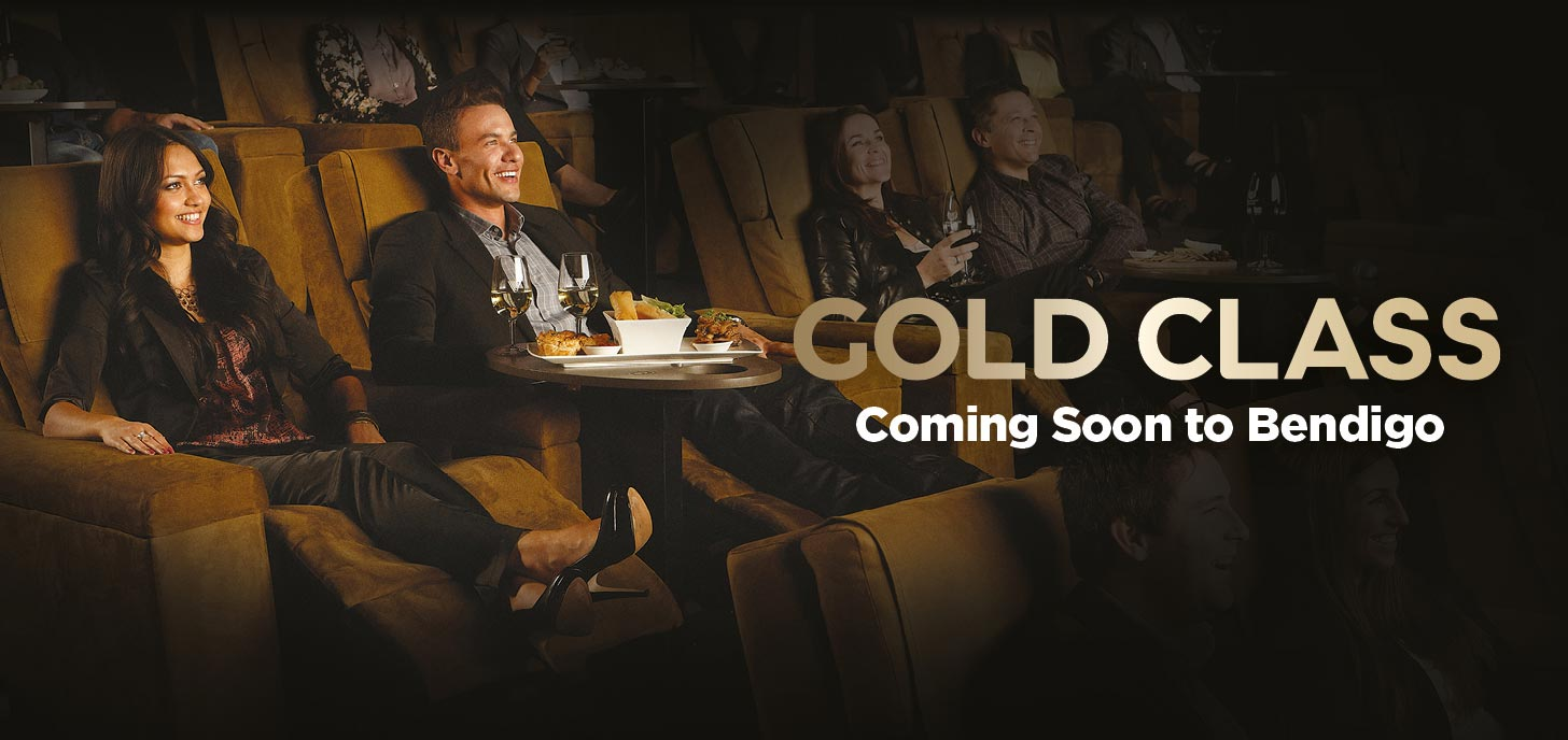 Gold Class Coming Soon